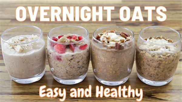 Overnight Oats – 4 Easy & Healthy Recipes (Vegan)